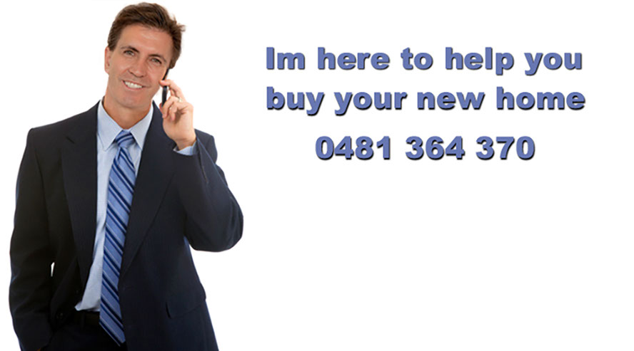 Im here to help you buy your new home 0481 364 370